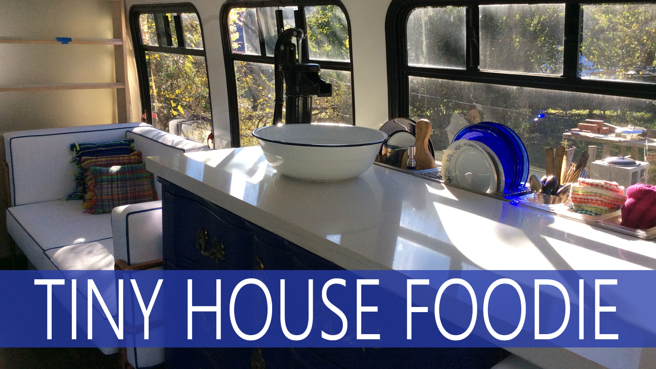 Tiny House Foodie
